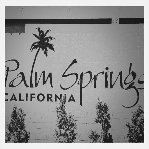 This Was My First  SignSignEverywhereASign My First Photo On EyeEm  Palm Springs California Love