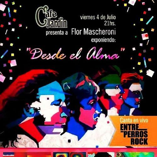 Mañana Entreperros en Desdeelalma de Flormascheroni en Cafejardin De los Geranios 6180 no te lo podes perder !!!!