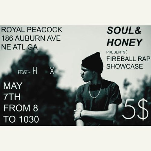 Come support Me at FireBallTheRapShowcase on May 7th at 8:00.