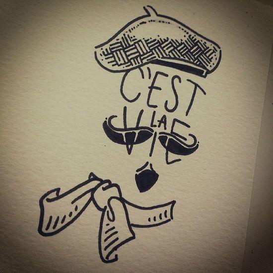 That's life, non? Cestlavie Drawing Sketch Illustration writing script tattoo tattoos tats tatts.