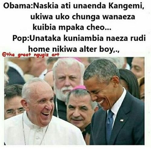 Ahahaha this Pope things are amazingly funny... Kenyans