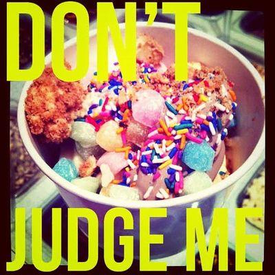 Dontjudgeme Frozenyougurt Froyo Sunday dessert alone dailypictures like dontfollowtounfollow instagood instapics