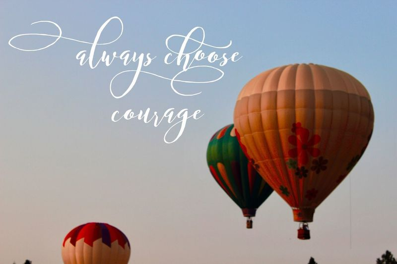 Always choose courage Motivational Motivation Choose Courage Courage Western Script Text Celebration Hot Air Balloon Traditional Festival Day No People Outdoors Flying