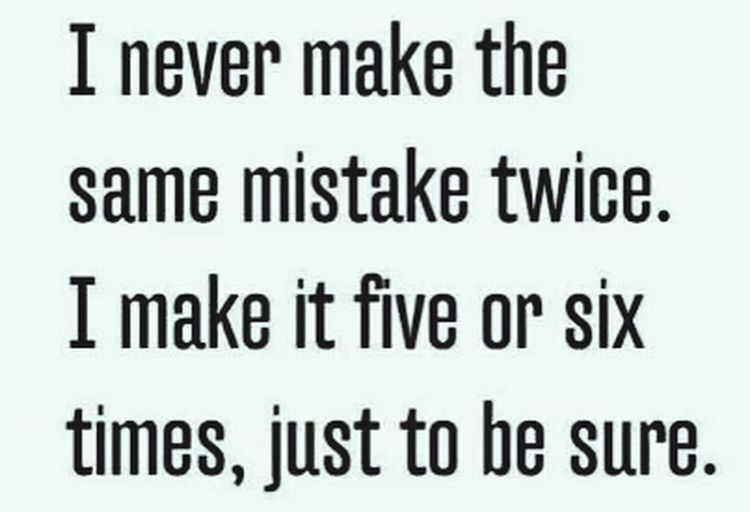 Same Mistakes Mistakes  Quote Quotes