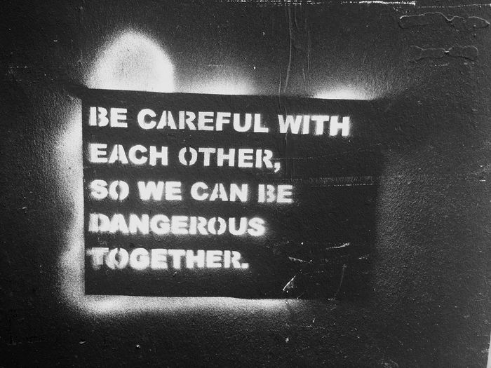Text Western Script Communication Indoors  No People Day Close-up Be Careful Dangerous Streetart