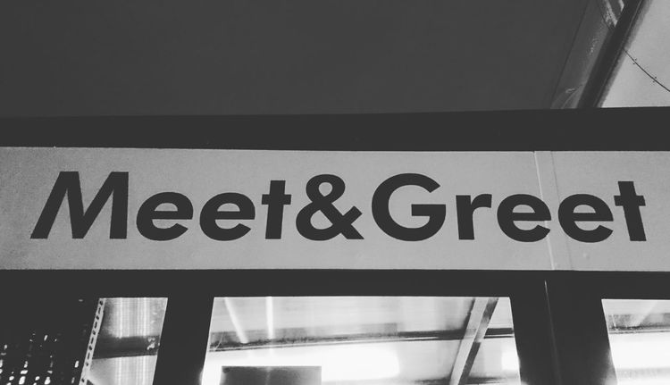 Meet and Greet Meet And Greet Black And White Information Guidance Text Close-up Built Structure Information Information Sign Board Signboard