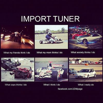 Lol so true(: Jdm Honda Fast Life Races Race Cars Fast Furious