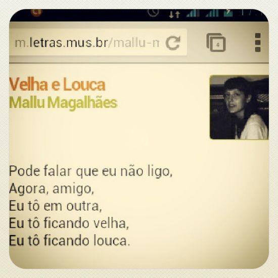 Minha música, adx, 2bjos :** u.u Mallu Magalh ães Velha E louca music song brazil crazy