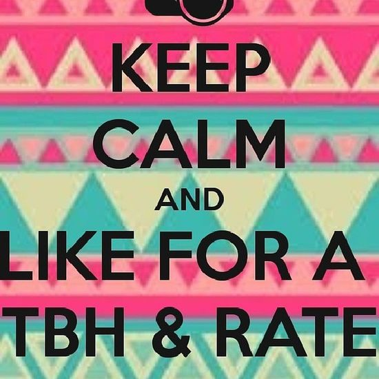 Like it up.(only doing people I know) Tbh Rate