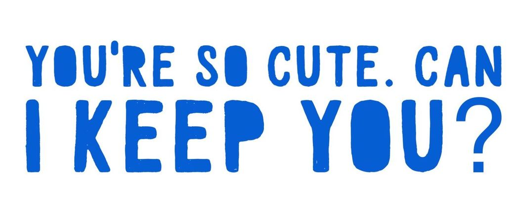 You're so cute, can I keep you? Cute Adorable Keep It  Keep You Dominogirl Motivation Inspirational Quotes Love At First Sight
