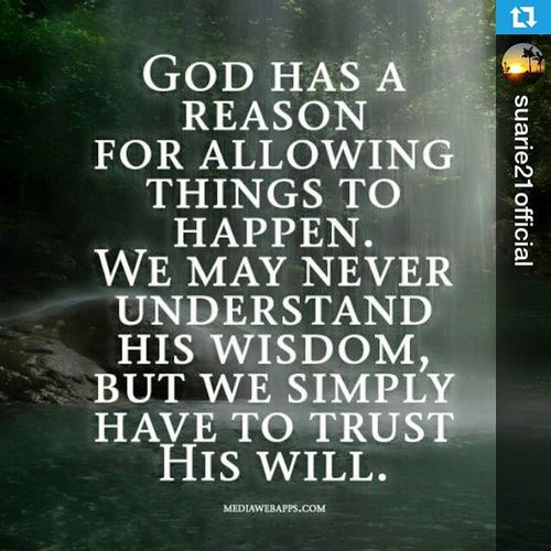 GodHasHisReasons TrustHim Repost @suarie21official ・・・ THANK YOU LORD GOD Unconditional lovetrustpurerealjustmetrueblessedunderstand14/3/15