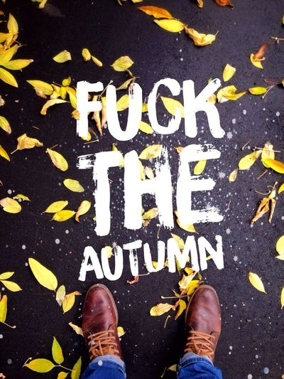 F*ck The Autumn First Eyeem Photo