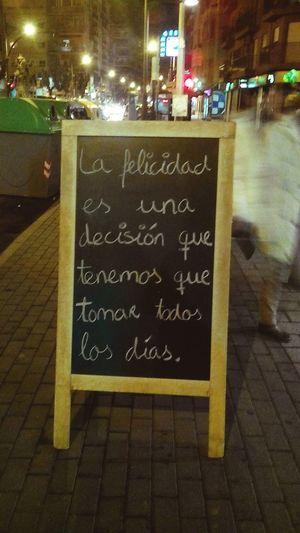 La Felicidad es una Decision que tenemos que tomar Todos Los Dias Murcia Streetphotography Taking Photos Photooftheday