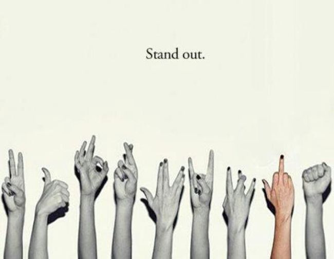 Be Yourself Always Stand Out Don't Care