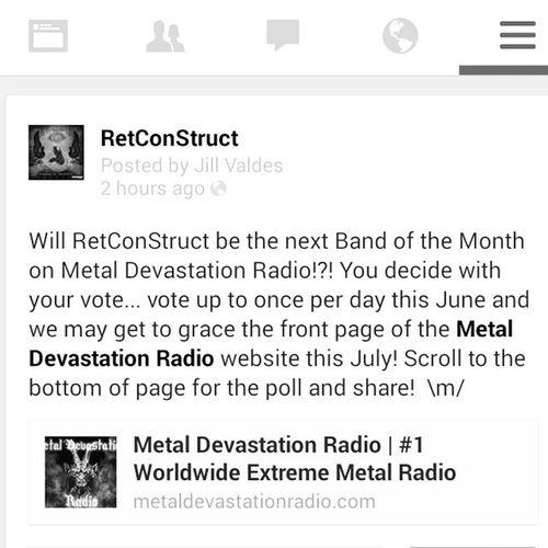 Vote RetConStruct for July Band of the Month on Metal Devastation Radio! Internetradio Radiometal Metalradioshow Radiocontest radioonline webradio webradioshow voteforus hopewewin thankyouforyourvote