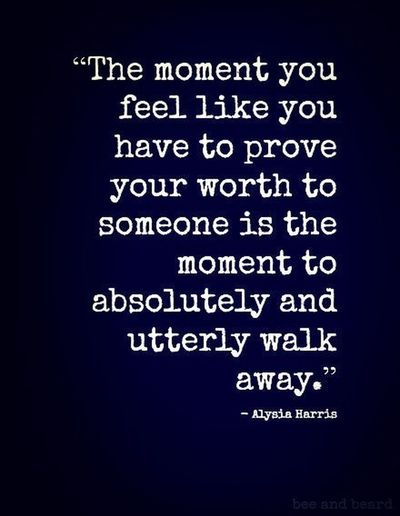 Proving your worth Quotes