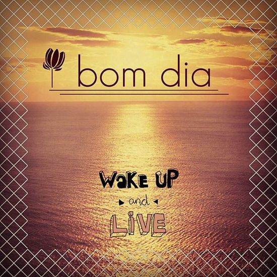 Bomdia Goodmorning Acordar Wakeup Viva Live Picoftheday Diabomparaserfeliz Nuncadesistir Fuzelmoments Fuzelapp Fontasy Ailacassia🙅