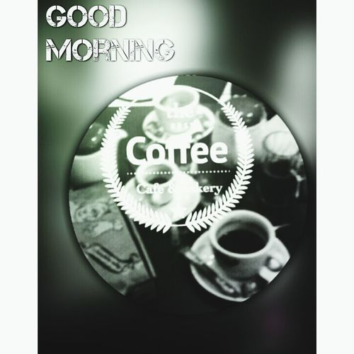 Coffee Time Goodmorning Good Morning Photo Around Me Photography Photo Editor
