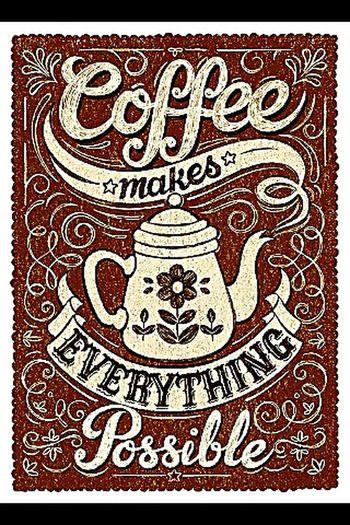 Coffee Coffee Time Coffee Is Always Agood IdeaEverythingispossible Drink Coffee Coffeeever Find in Tumblr