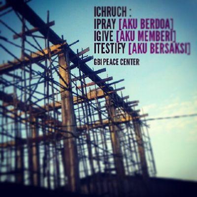 Dukung semangat pembangunan gereja kita dengan gerakan iCHRUCH GBI PEACE CENTER yakni:iPRAY iGIVE iTESTIFY., Gbi Gbipeacecenter