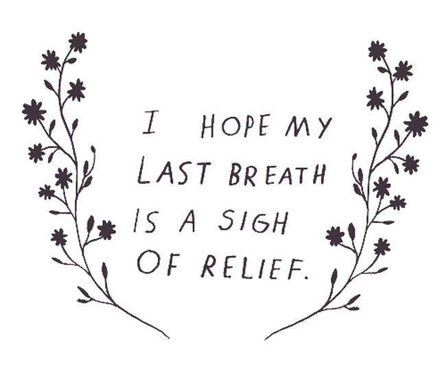 my last breath.... Last Breath The End Sadness Not Enjoying Life