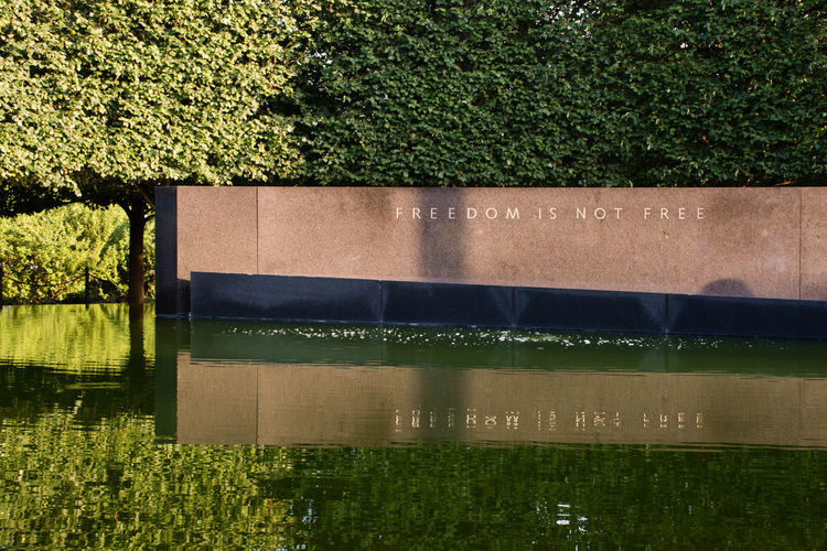 Freedom is Not Free Freedom Koreanwarveteransmemorial Military Nature Reflection Sign Text Wall Wall - Building Feature War