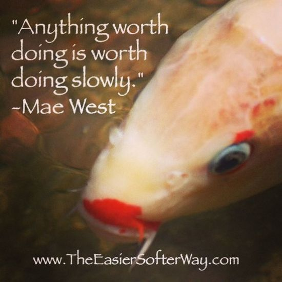 Slow Mae West Inspiration Words Of Wisdom...