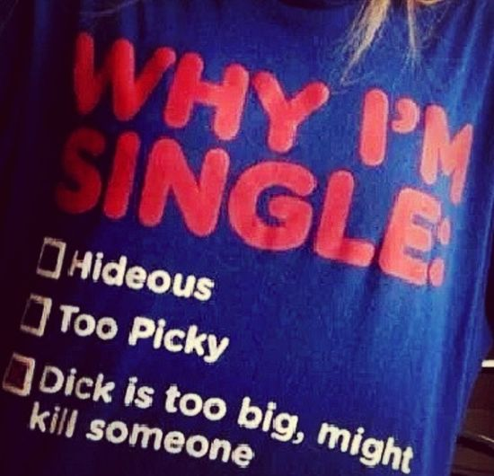 Ha i'm doing you a Favor by being Single lol Saving Lives Your Welcome!