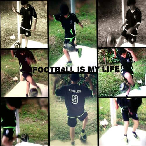 Football is my life !!! :-P