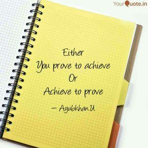 Prove or Achieve by Ayubkhan.U