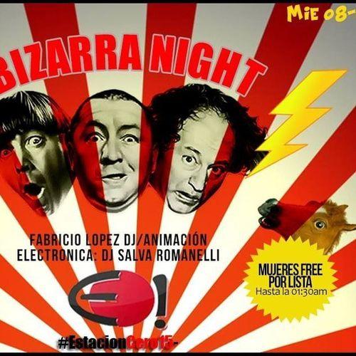 EstacionCERO15 - MIE.08 [Bizarra Night] Fabri López : DJ/ANIMACIÓN Electro:DJ SALVA ROMANELLI ANTICIPADA $50. Pedime tu anti 📲💬