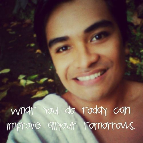 What you do Today Can Improve all your Tomorrows ! Motivation Quote Kwote Selfie Nature