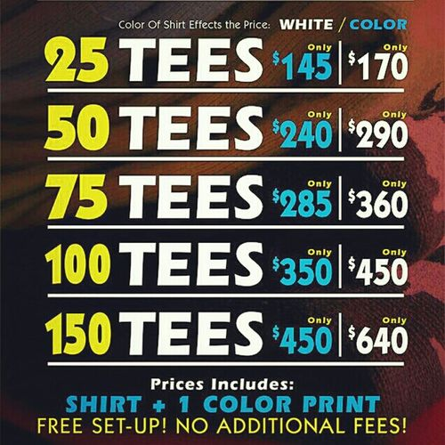 These prices are for one color artwork...white or color tees...no setup fee. Taking Photos Special Discounts In Atlanta Screen Printing Flyer Prices Fwm Customizing ProTeesATL