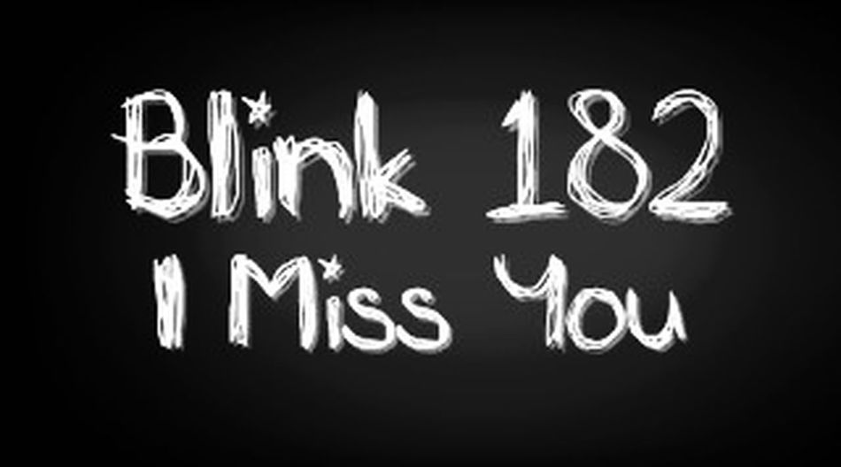 I Miss You Blink 182 Erinnerungen Love This Song