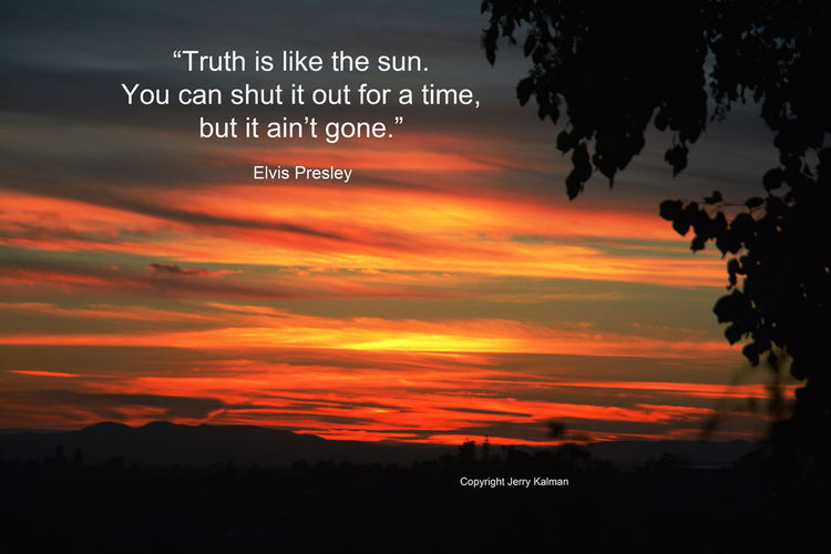 He didn't say much that was quotable but this one works for #ElvisPresley on his birthday with another #Fallbrook sunset. If this #quotograph speaks to you, please #repost it. Elvis Presley Fallbrook Elvis Quote Quotograph Sunset
