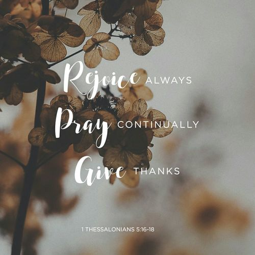 Rejoice Always Give Thanks  Be Grateful Consideration Contemplating