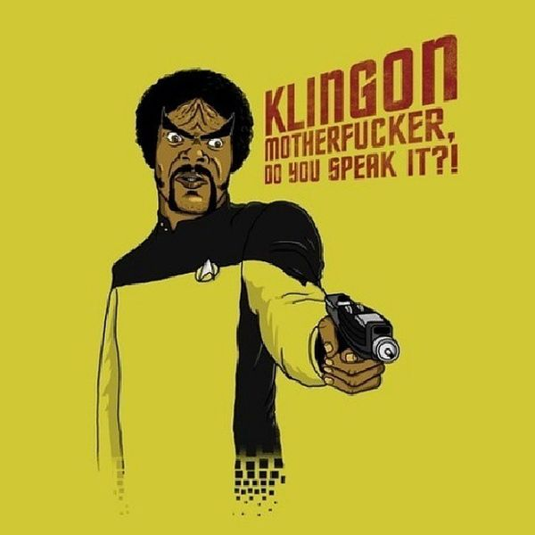Klingon , MF'er do you speak it? Pulpfiction Startrek SLJ