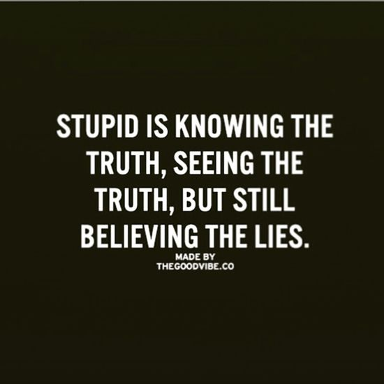 Stupid Truth Seeing Knowing Believing Lies That's Me Enjoying Life Crazy ............. ^-^ ,,,,♡_★