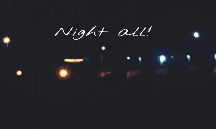 Bedtime is here. Taking Photos Nightphotography Eye4photography  I Like My Style