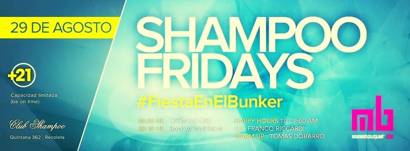 #FiestaEnElBunker #SHAMPOOFridays Viernes 29 de Agosto @ Meme Bouquet Djs Ingreso sin cargo + Happy Hours Till 2:00 am Quintana 362 (Recoleta) # Exclusivo +21 Inv. Alan Sanillo #1160184294
