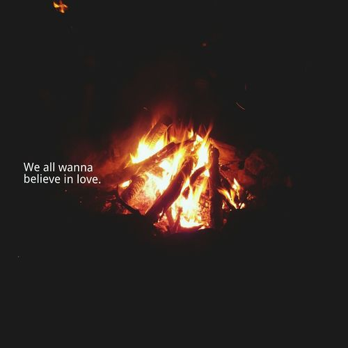 We all wanna believe in something. Bigger than just us. Believe In Him Teenage Faith The Beauty In Life Campfire