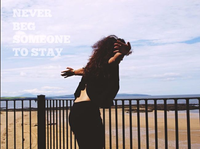 Never beg someone to stay Real Independent Woman Girl Landscape Freedom Beautiful Beach