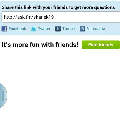 Go ask me questions http://ask.fm/shanek19