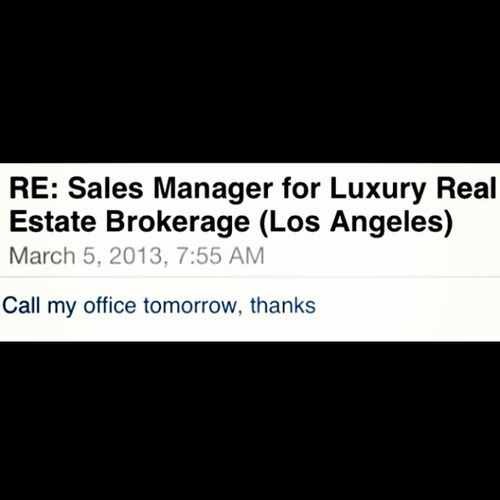 I Just received an email back from a Luxury Real Estate brokerage regarding employment! CaliforniaLuxuryRealEstate California Luxury Realestate LosAngelesRealEstate Losangeles Dreamhomes Dreams Affluenttaste Affluent
