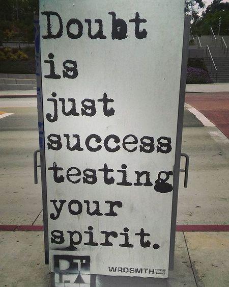 Doubt is just success just testing your spirit. Poem Poetry Photography Motivate  Motivation DowntownLA Losangeles Downtownlosangeles Johnyindigo