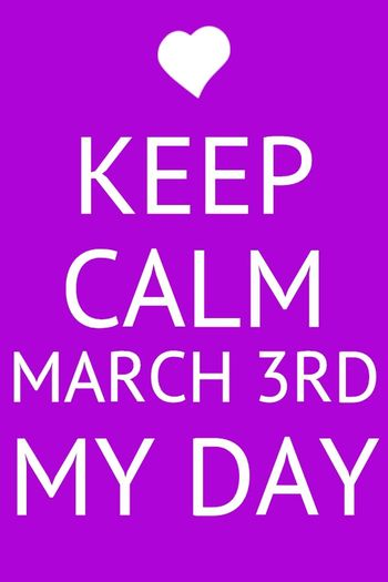 March 3rd ♥