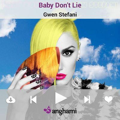 ♫ J 'Écoute Babydontlie par GwenStefani sur Anghami ♫