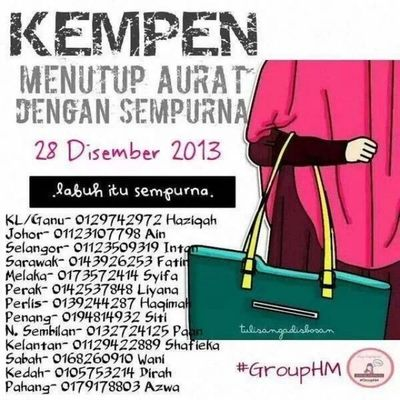 ^_^ Kempen Menutup Aurat dengan SEMPURNA..... Im here to spread and share this news to all of you out there, To my dearest sisters of Islam around the Malaysia lets join this campaign else if you could not presenting yourself on that date you could even give a hand by praying for this campaign, and even share to others... Kalau mahu info lanjut boleh call di no yang tertera.... ^_^ You could even donate your TUDUNG for this campaign ! Just give a call to any number according to the state that you live in... InsyaAllah...sekurang-kurangnya kita mampu ada sedikt sumbangan di jalan Allah walau hanya di belakang.... :( Me, myself cant attend this campaign as my schedule already booked on this date....But for sure I do support this campaign 100% May Allah Bless NurSyiffaRosman 2021 041213 Addin Dakwah Almightybless Islam aurat modesty