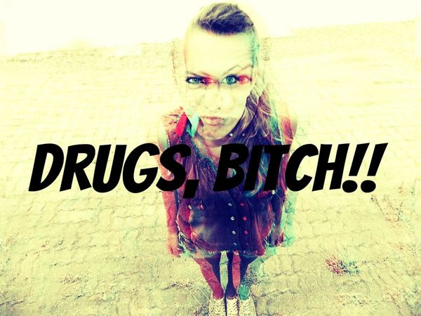 Drugs That's Me Girls Swag Follow me, pretty face.