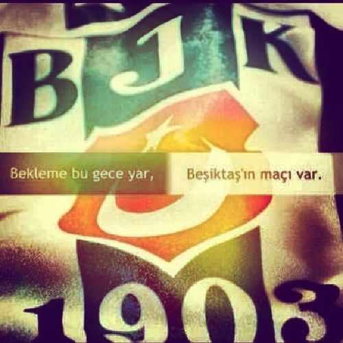 Bekleme Bu Gece Yar beşiktaşımın maçı var. bjk Beşiktaş karakartal